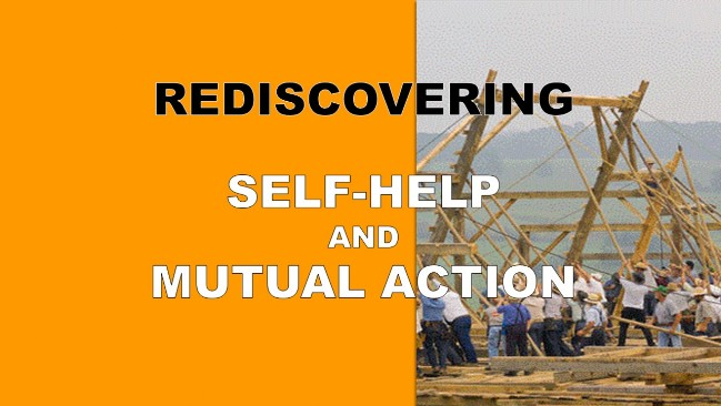 Rediscovering Self-help and Mutual Action